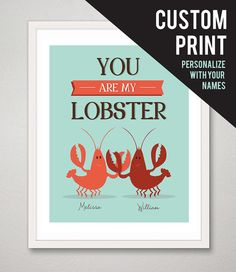 "Personalized Love Quote print - You Are My Lobster, 8"" x 10"""