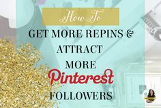 Bottom Line: How to Get More Repins And Attract More Pinterest Followers