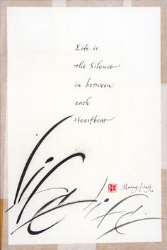 "MannyLing - Calligraphy ""life is the silence in between each heartbeats *"