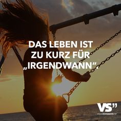 Life is too short for sometime - Pinshar. Amazing Quotes, Best Quotes, Funny Quotes, Words Quotes, Life Quotes, Sayings, Motivational Quotes, Inspirational Quotes, German Quotes