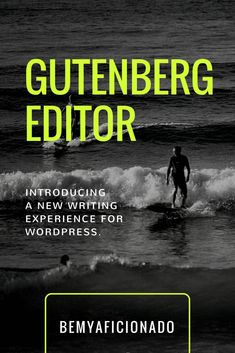 The New Gutenberg Editing Experience - Introducing a New Editing Experience for WordPress To Tell, Content Marketing, Editor, Things I Want, Waiting, Wordpress, Told You So, In This Moment, Learning
