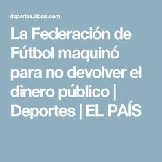 La Federación de Fútbol maquinó para no devolver el dinero público | Deportes | EL PAÍS