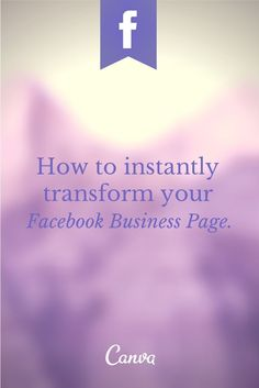 How to Instantly Transform your Facebook Business Page http://blog.canva.com/transform-facebook-business-page/
