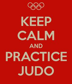 'KEEP CALM AND PRACTICE JUDO' Poster