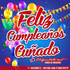 Nuevas Imagenes y Tarjetas de Feliz cumpleaños para mí cuñado gratis Birthday Greetings, Birthday Wishes, Birthday Cards, Happy Birthday, Happy B Day, Birthday Quotes, Diy Cards, Birthdays, Lily