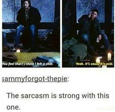 The sarcasm lol supernatural