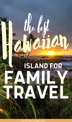 Which is the best Hawaiian island for families? We asked expert family travelers to weigh in on the best places to stay in Hawaii with kids & activities. Here's an ultimate Hawaii travel island list for families who travel with kids!