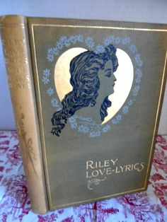 Antique Poetry Book - Love Lyrics - James Whitcomb Riley - Circa, 1899 Illustrations Books Movies Music Poetry Book Christmas Gift
