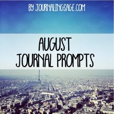 August Journal Prompt. Daily Journaling Prompt for Creative Happiness. http://journalingsage.com