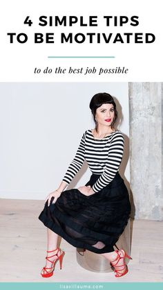 4 Simple Tips To Be Motivated To Do The Best Job Possible lisavillaume.com