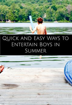 Keep those boys active and busy this summer! If you're looking for ways to keep boys busy with summer activities, read - Quick and Easy Ways to Entertain Boys in Summer