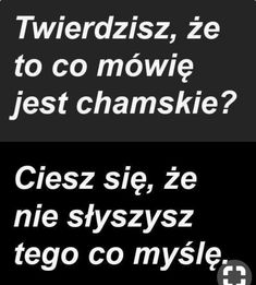 Stylowa kolekcja inspiracji z kategorii Humor True Quotes, Words Quotes, Unloved Quotes, Wtf Funny, Funny Memes, Motto, Polish Memes, Weekend Humor, Happy Photos