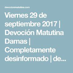 Viernes 29 de septiembre 2017 | Devoción Matutina Damas | Completamente desinformado | devocionmatutina.com
