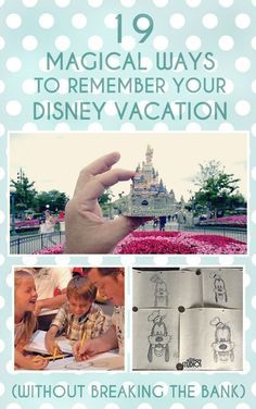 19 Magical Ways To Remember Your Disney Vacation - Some really cute and easy…