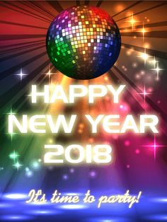 It's Time to Party! Happy New Year Card 2018: Spice up the New Year! The best way to start the New Year is how you ended the last one - with an amazing party! Bright, neon lights shining off a disco ball and upbeat music are the way go. This New Year card brings the party to your friends and will keep it going the whole year long. Get ready to dance the night away!