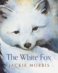 Buy The White Fox by Jackie Morris at Mighty Ape NZ. The day the fox came things began to change for Sol. Lost, alone and far away from home, Sol feels a deep connection with the little Arctic fox he dis. East Of The Sun, Little Fox, Arctic Fox, White Fox, Second Child, Snow Leopard, Nursery Rhymes, Book Lists, Childrens Books