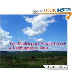 The Top Haitian Creole Multilingual Phrasebook+ : Read Free and Learn 4 Romance Languages in one Book : Haitian Creole, French, Spanish, and English (Read ... HaitianCreoleMP3 Multilingual Phrasebook+)