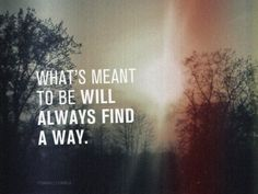 Some think with there <3's others with there heads i think either way...What's meant to be will always find a way.