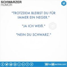 Schwarzer Humor Witze Sprüche #92 - Neger Witze