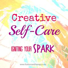 Great tips on how to use creativity for self-care - I NEED this!