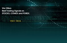 We are a financial advisory firm provide Trading Signals on STOCKS, COMEX and FOREX.