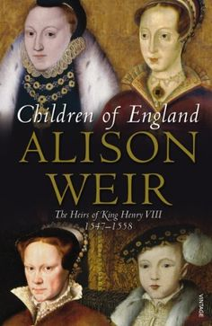 Shop for Children Of England: The Heirs Of King Henry Viii Starting from Choose from the 6 best options & compare live & historic book prices. Alison Weir, Books Australia, Books Everyone Should Read, King Henry Viii, World Of Books, Historical Fiction, History Books, Nonfiction Books, Books To Read
