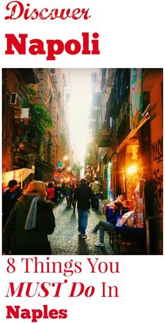 8 Things You Must Do In Naples Napoli is such an exciting, beautiful, fantastic city! There is always so much going on that it would be easy to miss doing some of the greatest things. I've made a list of 8 things you won't want to miss