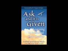 Ask and It Is Given Audio Book by Esther and Jerry Hicks (Using the Law of Attraction)