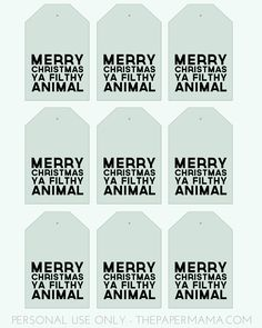 Day 40: Merry Christmas Ya Filthy Animal Gift Tags via @Chelsey The Paper Mama (One of the best design blogs, ever)