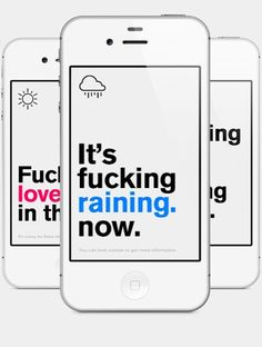 How many weather apps does the world need? At least one more, it seems, from Stockholm-based interaction designer Tobias van Schneider. His Authentic Weather app comes with appropriately moody forecasts to help people cope with the weather. Especially when it's bad weather. Obviously a bit of swearing is involved.