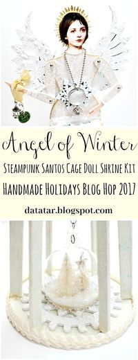 Dana Tatar shares how she uses @SBAdhesivesby3L products to assemble her Angel of Winter Steampunk Santos Cage Doll Shrine home d�cor piece for the Handmade Holidays Blog Hop. #cbloggers #homedecor