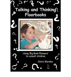 Talking and Thinking Floorbooks: Using 'Big Book Planners' to Consult Children Kindergarten Inquiry, Inquiry Based Learning, Early Literacy, Student Learning, Reggio Inspired Classrooms, National Curriculum, Planner Book, Preschool At Home, Learning Spaces