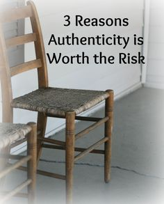 3 Reasons Authenticity is Worth the Risk via @thompsonjanet