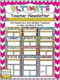 ULTIMATE Teacher Newsletter—120 color and black and white EDITABLE newsletters! You can change the font, the size of the font, and the alignment. To use weekly, monthly, or anytime!