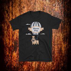 Steam Pug Shirt | Funny Pug T-Shirt | Pug Gift | Pug Lover Tee | Pug Clothing | Pug Mom | Pug Dad | Funny Dog Shirt | Dog Mom Shirt by 2Steps2Fashion on Etsy