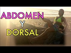 DIA 18: ABDOMEN DEFINIDO Y ESPALDA BAJA (Dorsal) | Naty Arcila | - YouTube