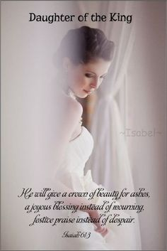 He will give a crown of beauty for ashes, a joyous blessing instead of mourning, festive praise instead of despair. Isaiah 61:3