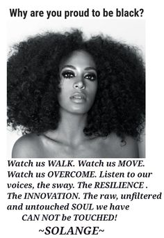 Solange was asked: Why are you  proud to be blacl?
