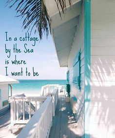 Spring and Summer and the Beach Cottages By The Sea, Beach Cottages, Ocean Beach, Beach Bum, Deco Marine, Foto Poster, Beach Quotes, Summer Quotes, Ocean Sayings