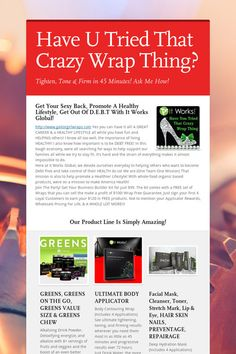 Have U Tried That Crazy Wrap Thing? I need and want DISTRIBUTORS on my team who are willing to dedicate themselves to helping other's get HEALTHY! Who also want to earn A Residual Income, be their own boss and work on their own terms. I look forward to hearing from you soon! Join Team Inspire and let's take our HEALTH back one Wrap at a time!!!!