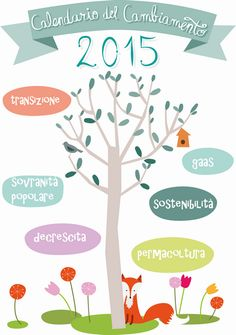 Calendario del Cambiamento 2015, un passo in più verso uno stile di vita più leggero per noi e per il Pianeta. Sii tu stesso, per primo, il cambiamento che vuoi vedere nel mondo. Come fare per intr...