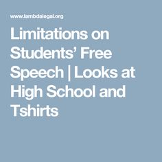 Limitations on Students' Free Speech | Looks at High School and Tshirts