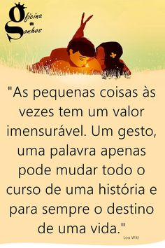 #OficinaDeSonhos - Oficina de Sonhos ® - Google+ Love Is Everything, Love Of My Life, Some Quotes, Words Quotes, Friendship Love, Facebook Quotes, Texts, Inspirational Quotes, Wisdom