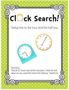 "Students will love playing this FREEBIE!  Post all 20 clocks around the classroom.  Students will go on a ""clock search"" for all 20 clocks, recording the time on their worksheet. This activity focuses on telling time to the HOUR and HALF HOUR."