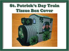 St. Patricks Day Train Tissue Box Cover.  Can be purchased at: http://www.heartfeltdesigns2010.com/tissue.htm