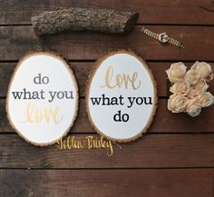 Love What You Do Inspirational Wood Slice by GoldenPaisley on Etsy