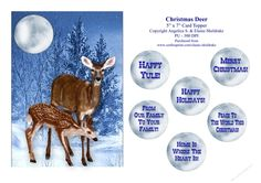 """This beautiful Deer & her baby fawn are sure to please animal lovers everywhere. The 5"""" x 7"""" size makes it cheaper to post. Ideal topper for Easel cards etc. or as a Quick and easy card front with the choice of different greetings tags. Which are as follows:  Happy Yule!  Merry Christmas!  Happy Holidays!  From Our Family To Your Family!  Peace To The World This Christmas!  Home Is Where The Heart Is!"""