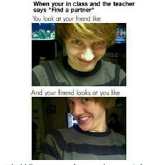 This is true, we all do this with a best friend in school!