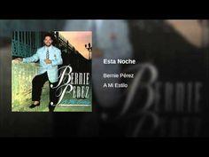 """""""Esta Noche""""  - BERNIE PEREZ"""