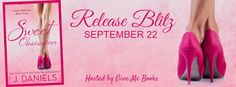Spreading The Word With Denise&Donna: Sweet Obsession by J. Daniels  Release Blitz & Raf...